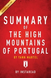 Summary of The High Mountains of Portugal - by Yann Martel | Includes Analysis ebook by Instaread Summaries