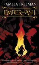 Ember and Ash ebook by Pamela Freeman