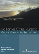 Palliative Care Nursing - Quality Care to the End of Life, Third Edition ebook by Gary Martin, PhD
