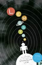Lemistry - A Celebration of the Work of Stanislaw Lem ebook by