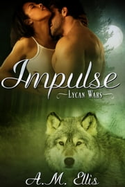 Impulse - A BWWM Paranormal Shifter Romance ebook by A. M. Ellis