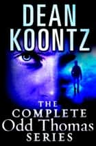 The Complete Odd Thomas 8-Book Bundle - Odd Thomas, Forever Odd, Brother Odd, Odd Hours, Odd Apocalypse, Odd Interlude,Deeply Odd, Saint Odd ebook by Dean Koontz