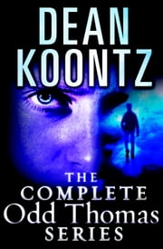 The Complete Odd Thomas 8-Book Bundle - Odd Thomas, Forever Odd, Brother Odd, Odd Hours, Odd Apocalypse, Odd Interlude, Deeply Odd, Saint Odd ebook by Dean Koontz