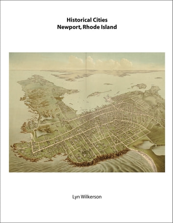 Historical Cities-Newport, Rhode Island ebook by Lyn Wilkerson