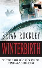 Winterbirth ebook by Brian Ruckley