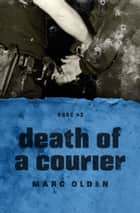 Death of a Courier ebook by Marc Olden
