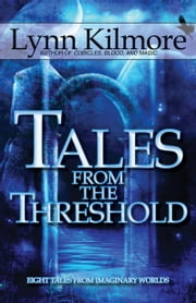Tales from the Threshold ebook by Lynn Kilmore