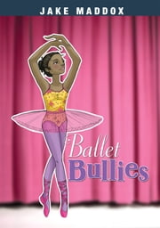 Ballet Bullies ebook by Jake Maddox,Tuesday Mourning