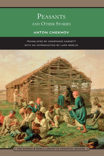 Peasants and Other Stories (Barnes & Noble Library of Essential Reading) ebook by Anton Chekhov