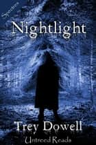 Nightlight ebook by Trey Dowell