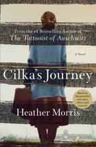 Cilka's Journey - A Novel E-bok by Heather Morris