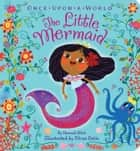 The Little Mermaid ebook by Hannah Eliot, Nívea Ortiz