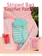 Striped Bag Crochet Pattern ebook by Sayjai