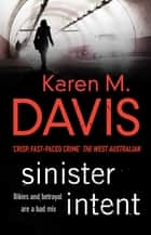 Sinister Intent ebook by Karen M. Davis
