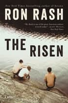 The Risen - A Novel ebook by Ron Rash