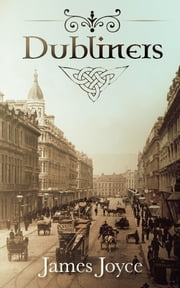 Dubliners - [Special Illustrated Edition] [Free Audio Links] ebook by James Joyce