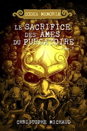 Le sacrifice des âmes du Purgatoire eBook by Christophe Michaud