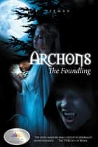 Archons - The Foundling ebook by S.R. Herman