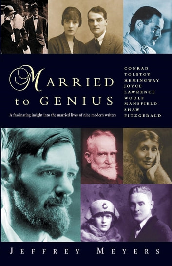 Married to Genius - A fascinating insight into the married lives of nine modern writers. ebook by Jeffrey Meyers
