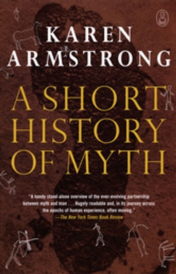 A Short History of Myth ebook by Karen Armstrong