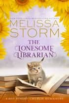 The Lonesome Librarian - A Heartwarming Journey of Faith, Hope & Love ebook by Melissa Storm