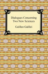 Dialogues Concerning Two New Sciences ebook by Galileo Galilei