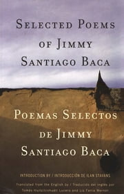 Selected Poems/Poemas Selectos ebook by Jimmy Santiago Baca,Tomás H. Lucero,Liz Fania Werner,Ilan Stavans