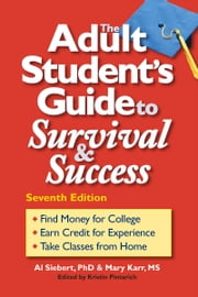 Adult Student's Guide to Survival & Success ebook by Al Siebert,Mary Karr,Kristin Pintarich