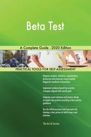 Beta Test A Complete Guide - 2020 Edition ebook by Gerardus Blokdyk