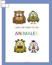 Easy Learning Pictures. Los animales ebook by Jose Remigio Gomis Fuentes Sr