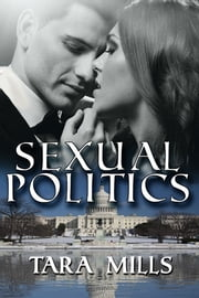 Sexual Politics ebook by Tara Mills