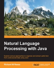 Natural Language Processing with Java ebook by Richard M Reese