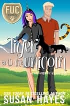 Tiger and the Unicorn - FUC Academy, #8 ebook by Susan Hayes
