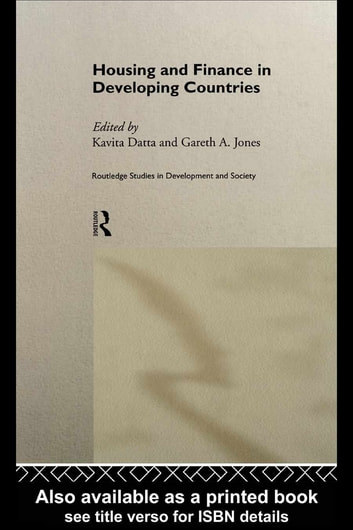 Housing and Finance in Developing Countries ebook by Kavita Datta,Gareth Jones
