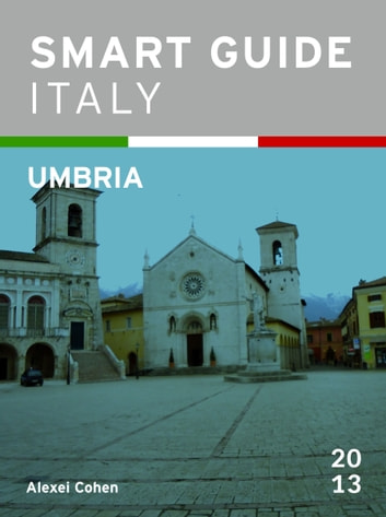 Smart Guide Italy: Umbria ebook by Alexei Cohen