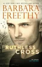 Ruthless Cross ebook by Barbara Freethy