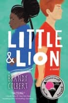 Little & Lion ebook by Brandy Colbert