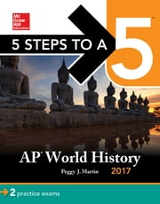 5 Steps to a 5 AP World History 2017 ebook by Peggy J. Martin