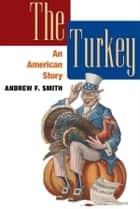 The Turkey ebook by Andrew F. Smith
