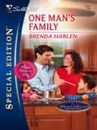 One Man's Family ebook by Brenda Harlen