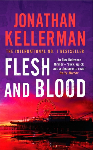 Flesh and Blood (Alex Delaware series, Book 15) - A riveting psychological thriller ebook by Jonathan Kellerman