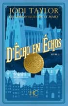 Les Chroniques de St Mary - tome 2 D'Echo en Echos eBook by Jodi Taylor, Cindy Colin-kapen