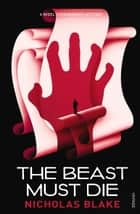 The Beast Must Die ebook by Nicholas Blake