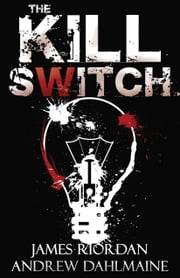 The Kill Switch ebook by James Riordan,Andrew Dahlmaine