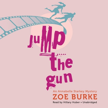Jump the Gun - An Annabelle Starkey Mystery audiobook by Zoe Burke,Poisoned Pen Press