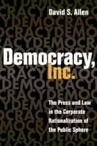 Democracy, Inc. ebook by David S. Allen