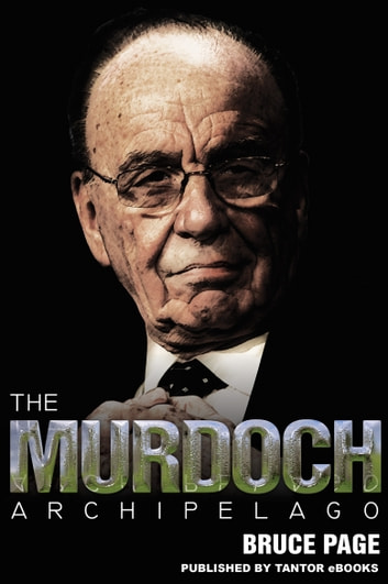 The Murdoch Archipelago ebook by Bruce Page