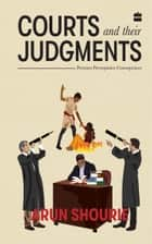 Courts and Their Judgments: Premises, Prerequisites, Consequences ebook by Arun Shourie
