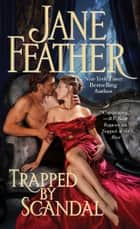 Trapped by Scandal ebook by Jane Feather