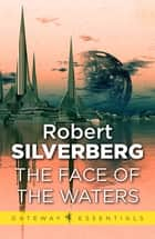 The Face of the Waters ebook by Robert Silverberg